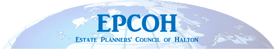The Estate Planners Council of Halton (EPCOH)